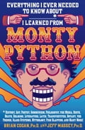 Everything I Ever Needed to Know About * I Learned from Monty Python 802c9313-482b-40e0-8daa-37dd7a2c4735
