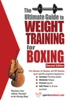 The Ultimate Guide to Weight Training for Boxing by Rob Price