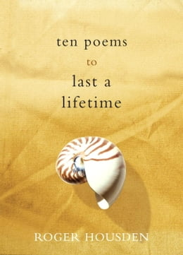Book Ten Poems to Last a Lifetime by Roger Housden
