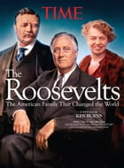 TIME The Roosevelts: The American Family that Changed the World by The Editors of TIME