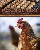 Producing Safe Eggs: Microbial Ecology of Salmonella by Steven C Ricke