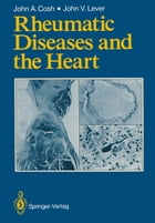 Rheumatic Diseases and the Heart by John A. Cosh