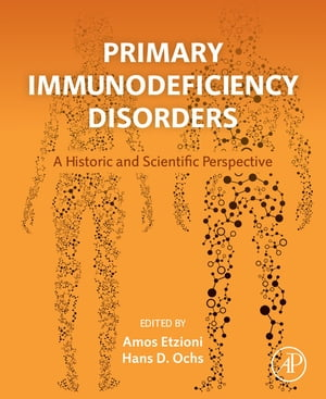 Primary Immunodeficiency Disorders A Historic and Scientific Perspective