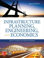 Infrastructure Planning, Engineering and Economics, Second Edition