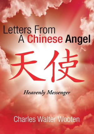 Letters from a Chinese Angel: Heavenly Messenger