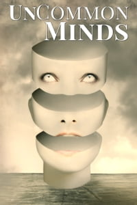 Uncommon Minds: A Collection of AIs, Dreamwalkers, and other Psychic Mysteries