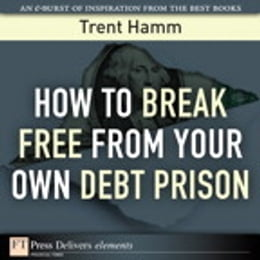 Book How to Break Free from Your Own Debt Prison by Trent A. Hamm