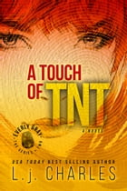 a Touch of TNT: An Everly Gray Adventure (book 2) by L.j. Charles