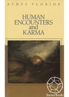 Human Encounters and Karma by Athys Floride