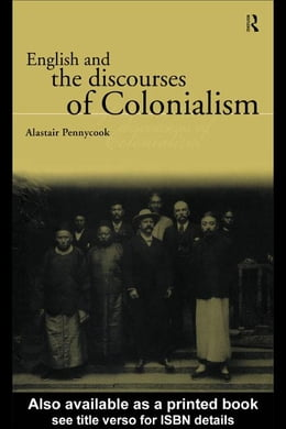 Book English and the Discourses of Colonialism by Pennycook, Alastair