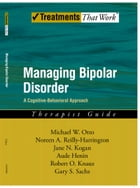 Managing Bipolar Disorder: A Cognitive Behavior Treatment Program Therapist Guide