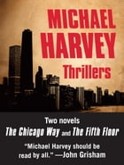 Michael Harvey Thrillers 2-Book Bundle: The Chicago Way, The Fifth Floor by Michael Harvey