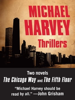 Book Michael Harvey Thrillers 2-Book Bundle: The Chicago Way, The Fifth Floor by Michael Harvey
