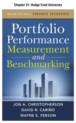 Book Portfolio Performance Measurement and Benchmarking, Chapter 31 - Hedge Fund Universes by David R. Carino