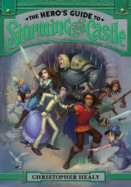 Book The Hero's Guide to Storming the Castle by Christopher Healy