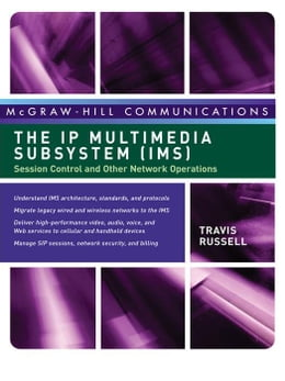 Book The IP Multimedia Subsystem (IMS): Session Control and Other Network Operations by Russell, Travis