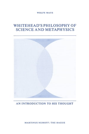 Whitehead's Philosophy of Science and Metaphysics: An Introduction to His Thought