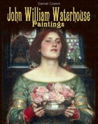 John William Waterhouse: Paintings by Daniel Coenn