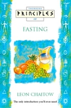 Fasting: The only introduction you'll ever need (Principles of) by Leon Chaitow
