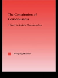 The Constitution of Consciousness: A Study in Analytic Phenomenology