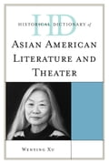 Historical Dictionary of Asian American Literature and Theater 46be3039-af94-4404-a650-2357ab43c909