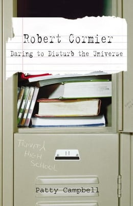 Book Robert Cormier: Daring to Disturb the Universe by Patty Campbell