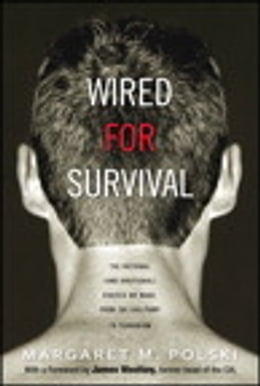 Book Wired for Survival: The Rational (and Irrational) Choices We Make, from the Gas Pump to Terrorism by Margaret M. Polski