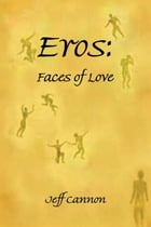 Eros: Faces of Love: Faces of Love