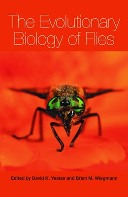 Book The Evolutionary Biology of Flies by Brian Wiegmann