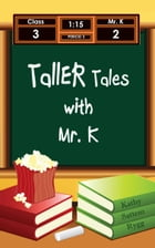 Taller Tales with Mr. K by Kathy Sattem Rygg