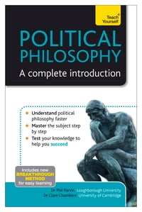 Political Philosophy: A Complete Introduction: Teach Yourself