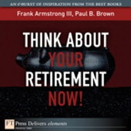 Book Think About Your Retirement NOW! by Frank Armstrong III