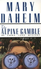Alpine Gamble: An Emma Lord Mystery by Mary Daheim