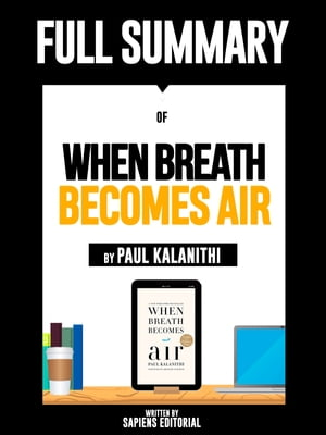 """Full Summary Of """"When Breath Becomes Air – By Paul Kalanithi"""""""