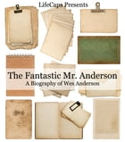 The Fantastic Mr. Anderson: A Biography of Wes Anderson by Jennifer Warner