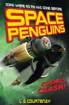 Space Penguins Cosmic Crash by Lucy Courtenay