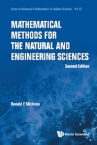 Mathematical Methods for the Natural and Engineering Sciences by Ronald E Mickens