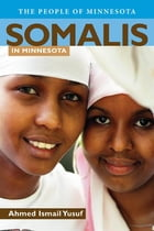 Somalis in Minnesota by Ahmed I. Yusuf