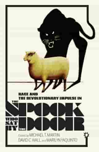 Race and the Revolutionary Impulse in The Spook Who Sat by the Door by Michael T. Martin