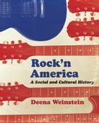 Rock'n America: A Social and Cultural History by Deena Weinstein
