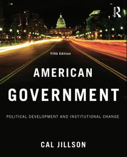 Book American Government: Political Development and Institutional Change by Jillson, Cal