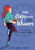 Pound droppers are winners: Get slim fast on your budget by SiMar