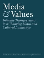 Media & Values: Intimate Transgressions in a Changing Moral and Cultural Landscape
