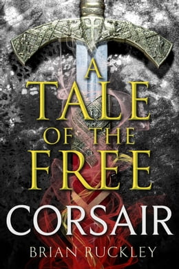 Book A Tale of the Free: Corsair by Brian Ruckley