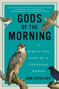 Gods of the Morning: A Bird's-Eye View of a Changing World c51d7b32-ff38-49b3-9a5b-8ad0054f7f5b