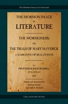 The Mormoness; Or, The Trials Of Mary Maverick: A Narrative Of Real Events: (Edited and Annotated, with Introduction and Appendices) by John Russell
