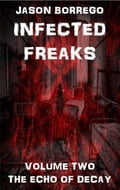 Infected Freaks Volume Two: The Echo of Decay ec456631-ac51-4026-a649-78ea66ef8864