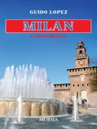 Milan, a short history by Guido Lopez