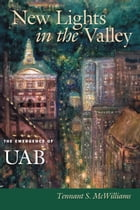 New Lights in the Valley: The Emergence of UAB by Tennant S. McWilliams