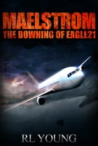 Maelstrom: The Downing of Eagle21